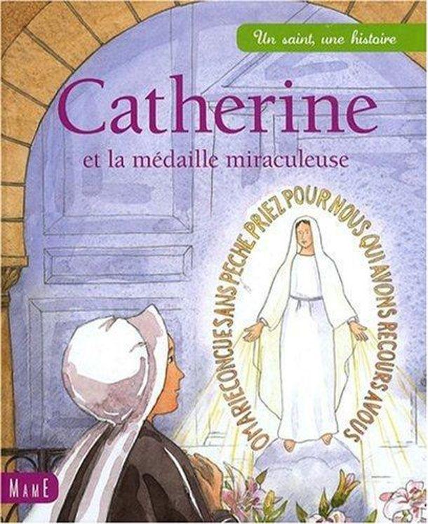 Catherine et la médaille miraculeuse - Un saint une histoire