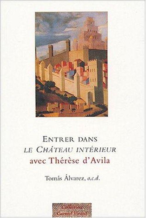 Entrer dans Le Château intérieur avec Thérèse d'Avila