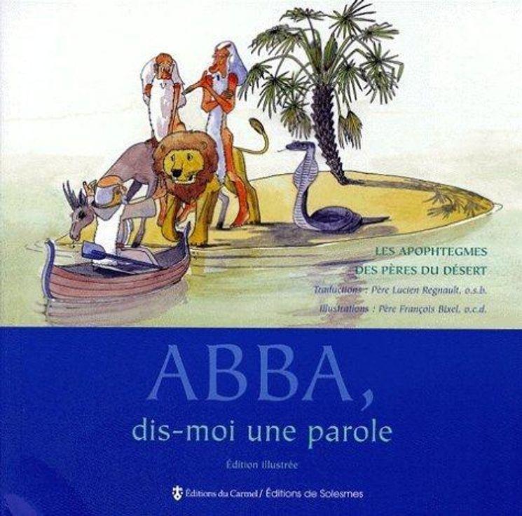 Abba, dis-moi une parole  (édition illustrée)