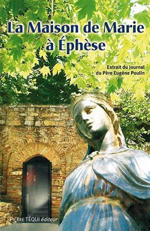 La maison de Marie à Ephèse (+ DVD du reportage)