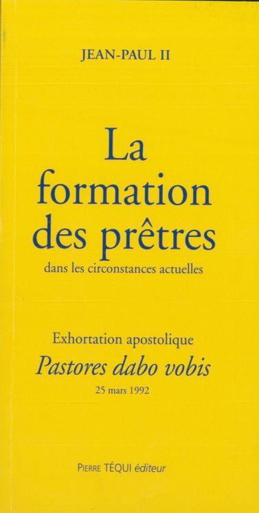 La formation des prêtres dans les circonstances actuelles - Pastores dabo vobis