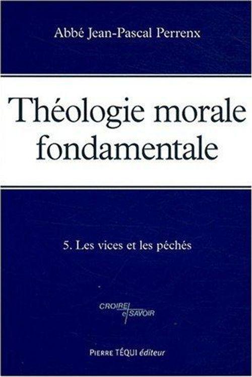 Théologie morale fondamentale - Tome 5