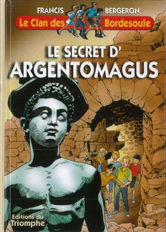 Le Clan des Bordesoule - Tome 2 - Le secret d'Argentomagus