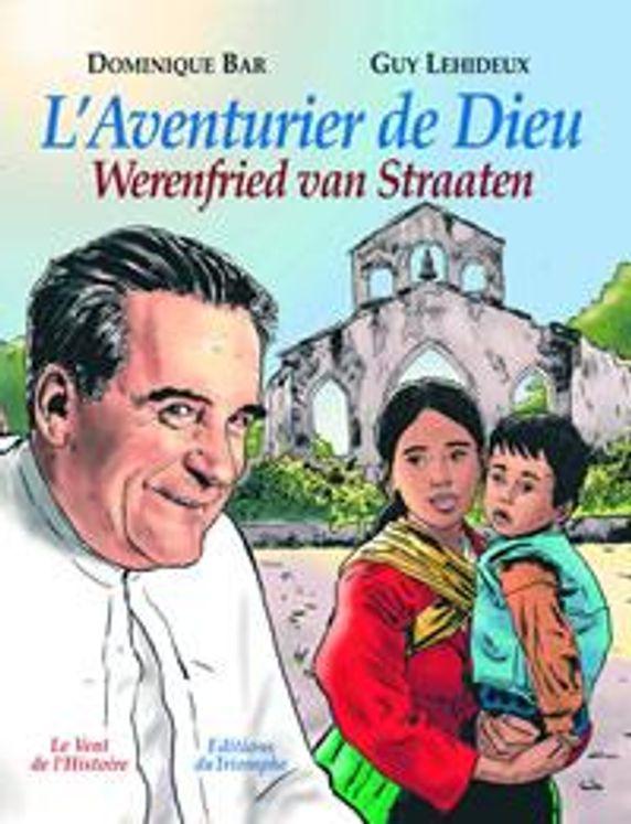L'Aventurier de Dieu, Werenfried van Straaten