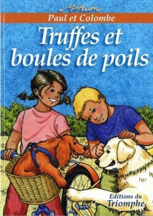Paul et colombe 09 - Truffes et Boules de Poils