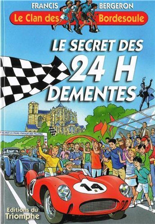 Le Clan des Bordesoule 24 - Le Secret des 24 H démentes