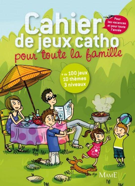 Le cahier de jeux catho pour toute la famille