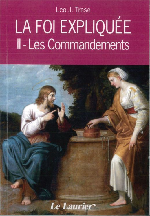 La foi expliquée -  II. Les Commandements