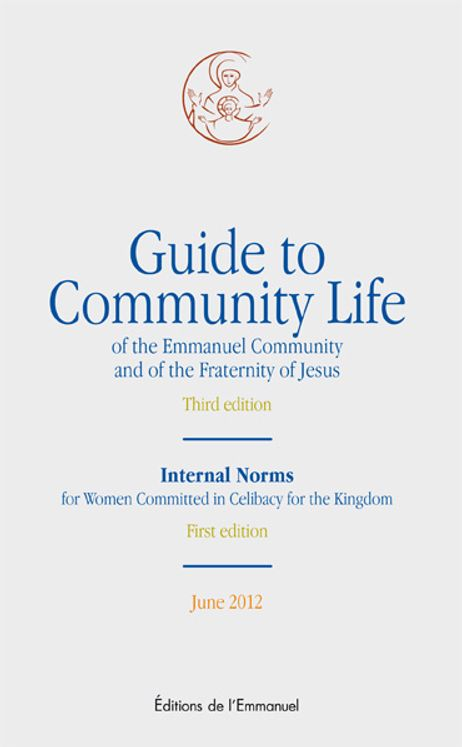 Guide to Community Life of the Emmanuel Community and of the fraternity of Jesus
