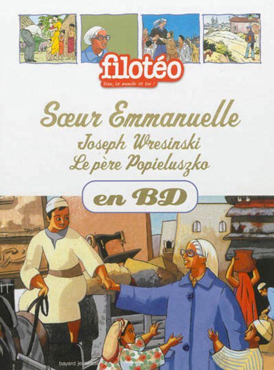 Les Chercheurs de Dieu 03 - Soeur Emmanuelle (nouvelle édition)