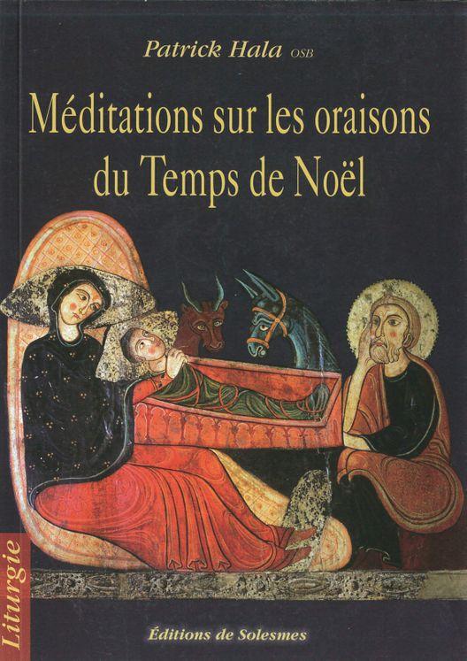 Méditations sur les oraisons du temps de Noël