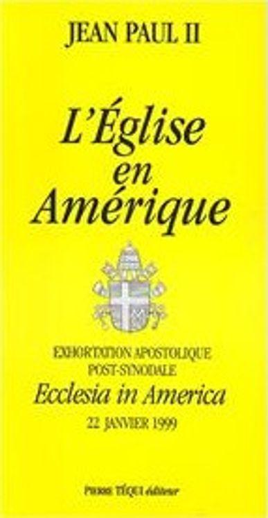 L´Eglise en Amérique - Ecclesia in America