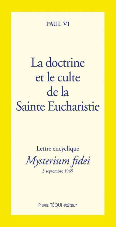 La doctrine et culte de la Sainte Eucharistie - Mysterium fidei