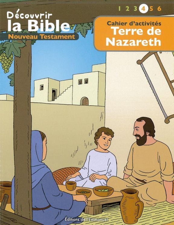 Cahier d'activités - Découvrir la Bible  -  Nouveau Testament - Terre de Nazareth Volume 4