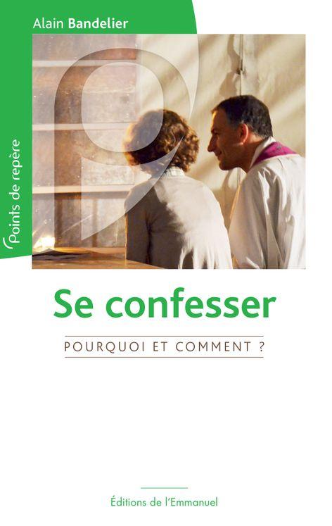Se confesser, pourquoi et comment ?