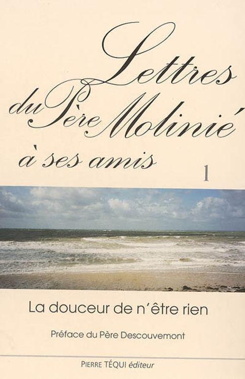 Lettres du Père Molinié à ses amis - Tome 1