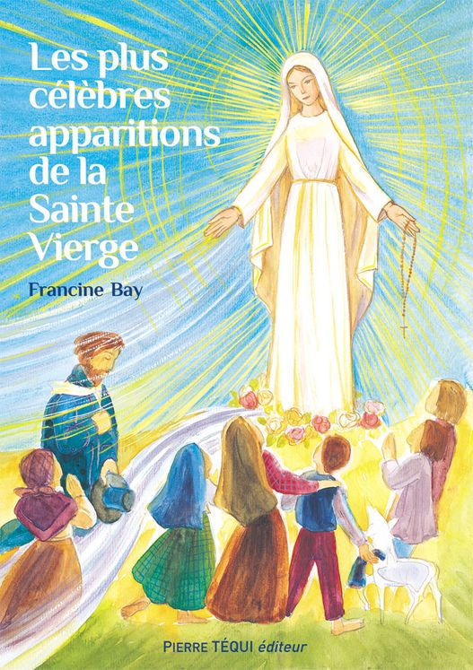 Les plus célèbres apparitions de la Sainte Vierge