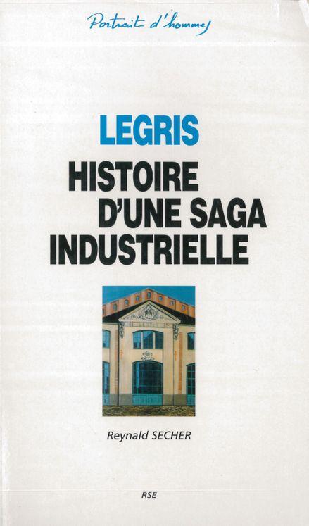 Legris - Histoire d´une saga industrielle