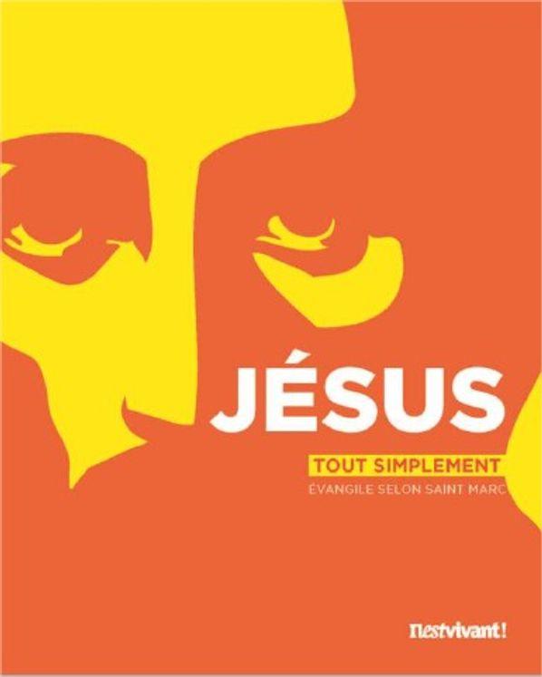 N°320 - Il est vivant Nouvelle formule - Novembre Décembre 2014 - Jésus tout simplement