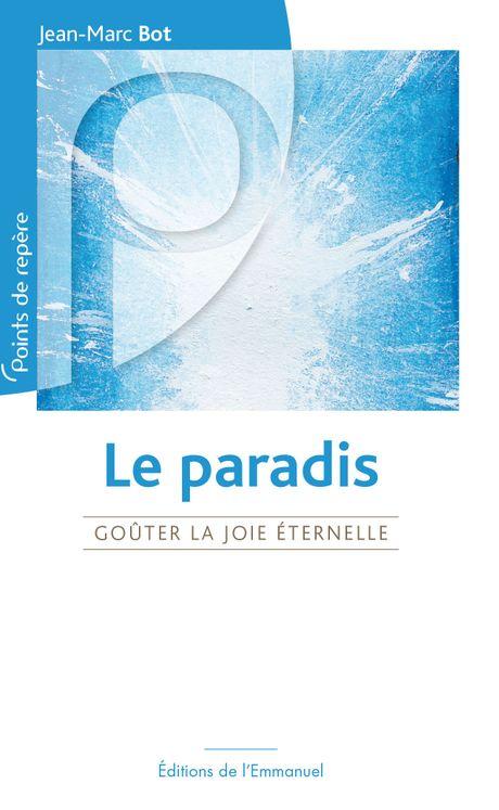Le Paradis - Goûter la joie éternelle