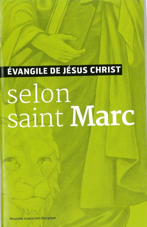 Evangile de Jésus Christ - Selon Saint Marc - Nouvelle Traduction AELF