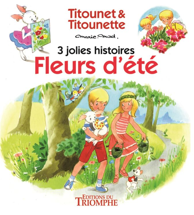 Fleurs d´été - 3 jolies histoires de Titounet et Titounette