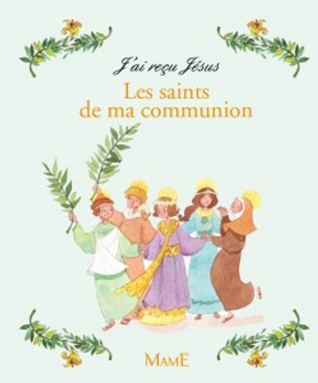 J´ai reçu Jésus - Les saints de ma communion