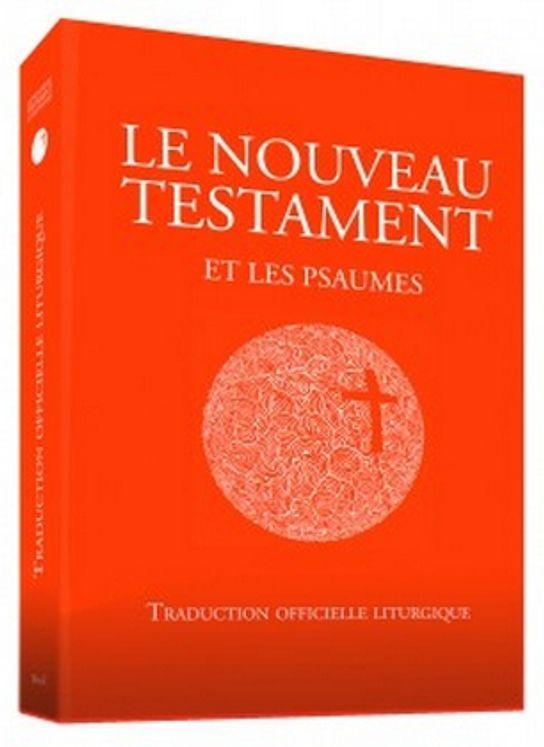 Le Nouveau Testament et les Psaumes - Traduction liturgique
