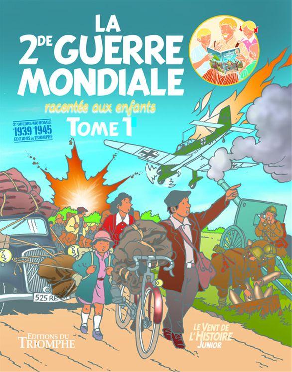 La Seconde Guerre Mondiale racontée aux enfants - Tome 1 - BD