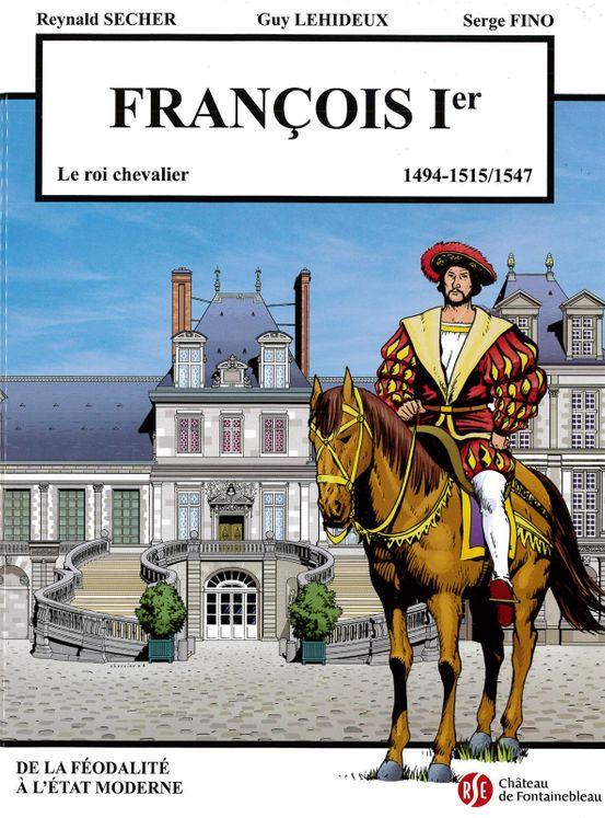 François 1er - le roi chevalier - Château de Fontainebleau Volume 5