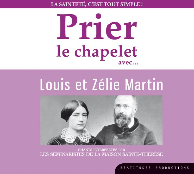 CD Prier le chapelet avec Louis et Zélie Martin