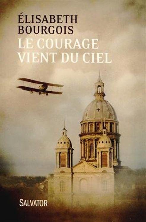 Le courage vient du ciel (2e édition)
