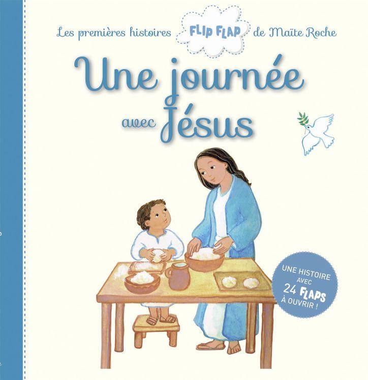 Une journée avec Jésus Les premières histoires Flip Flap de Maïté Roche