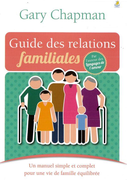 Le guide des relations familiales