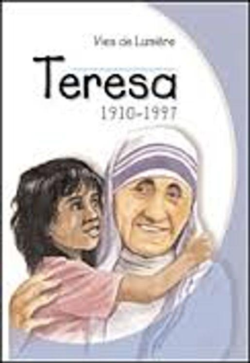 Mère Teresa - Vies de lumière