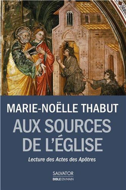 Aux sources de l´Eglise naissante. Lecture des Actes des Apôtres