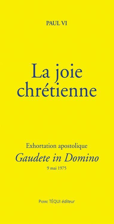 La joie chrétienne - Gaudete in Domino