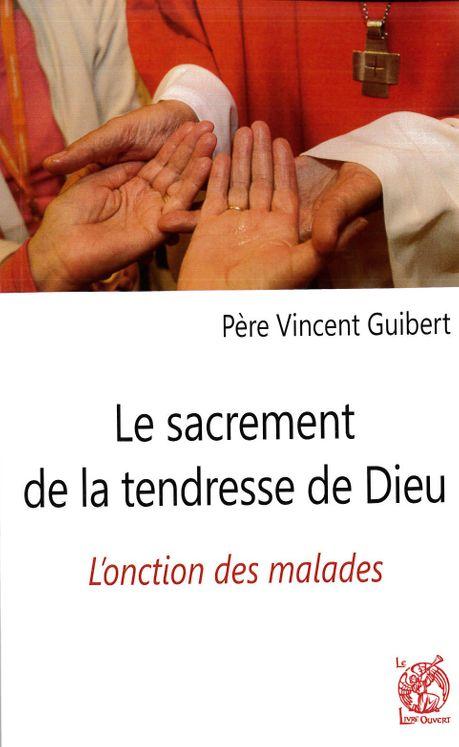 Le sacrement de la tendresse de Dieu V. Guibert