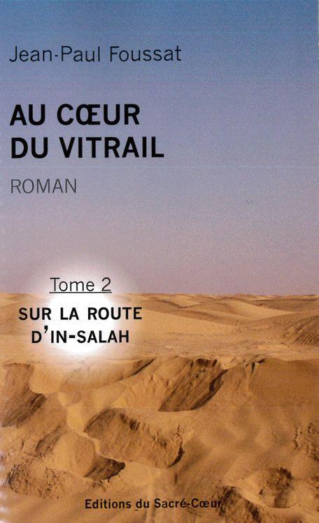 Au coeur du Vitrail - Tome 2  Sur la route d'In-Salah