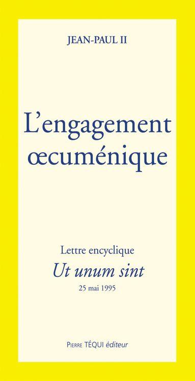 L´engagement oecuménique - Ut unum sint | Librairie de l'Emmanuel
