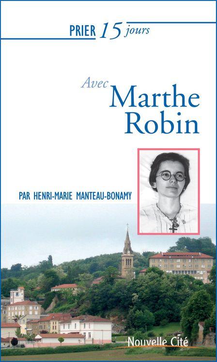 Prier 15 jours avec Marthe Robin ned