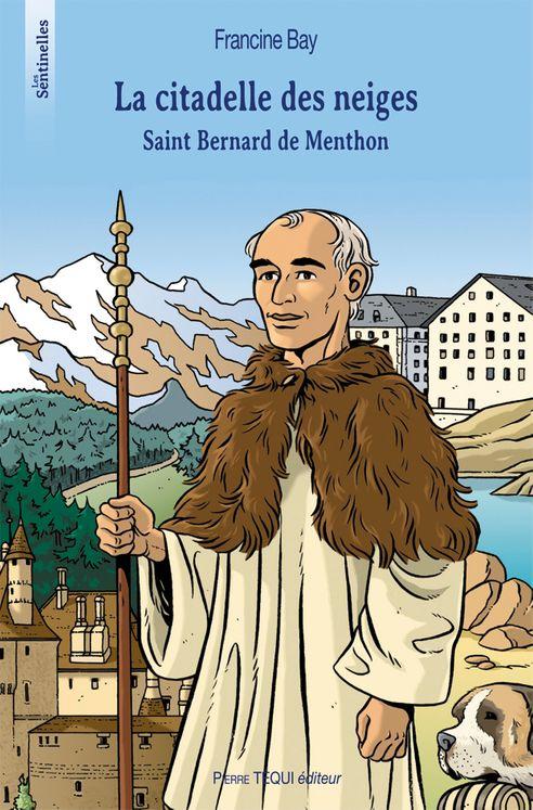 La citadelle des neiges : Saint Bernard de Menthon
