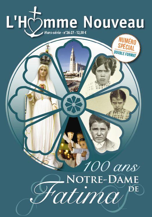 Hors série n° 26-27 - 100 ans Notre Dame de Fatima
