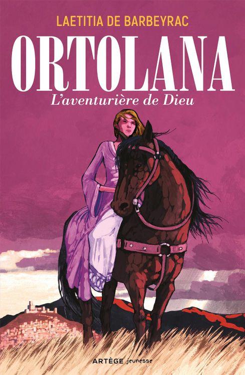 Ortolana, l´aventurière de Dieu