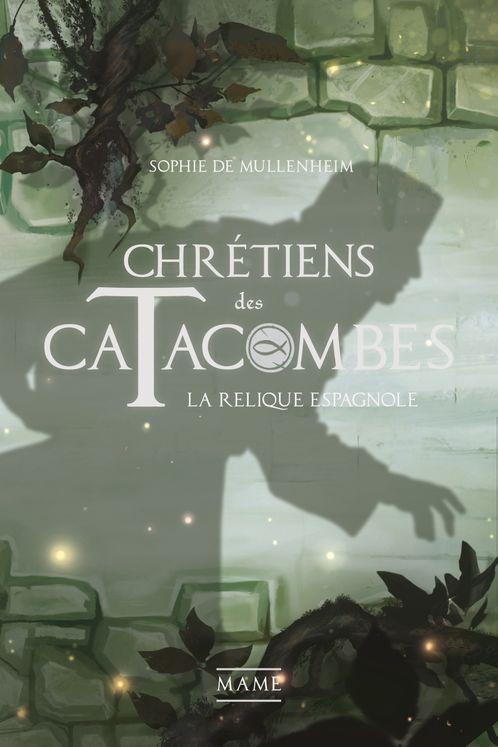 La relique espagnole - Chrétiens des catacombes Tome 3