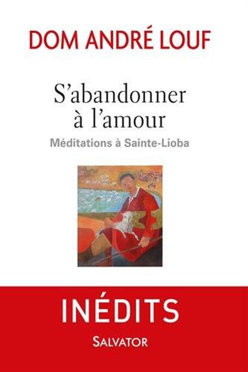 S´abandonner à l´amour, méditations à Sainte-Lioba