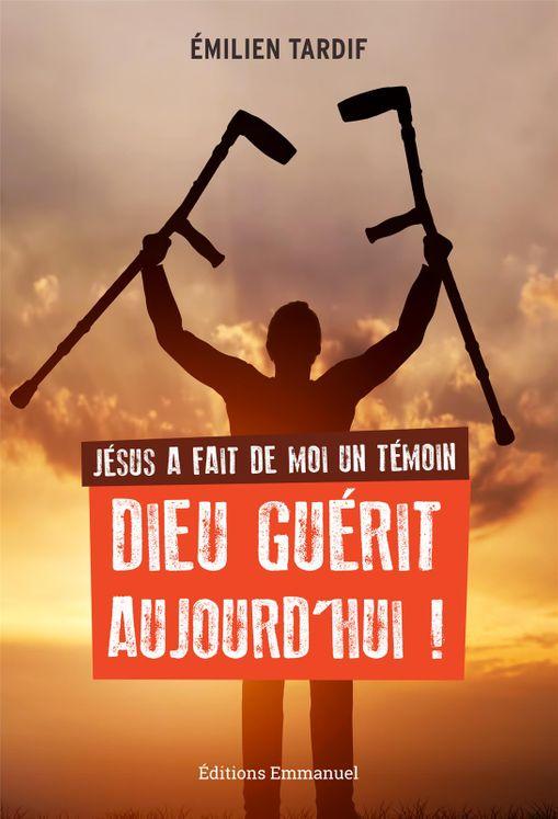 Jésus a fait de moi un témoin - Dieu guérit aujourd´hui - Nouvelle édition