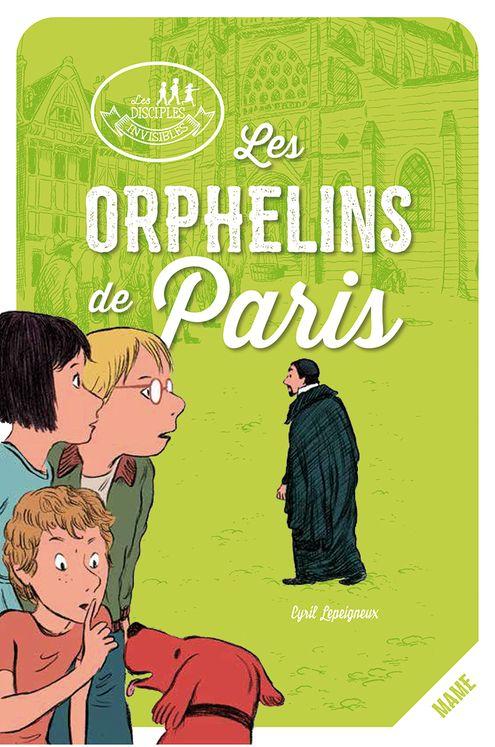 Les orphelins de Paris - Les disciples invisibles