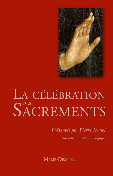 La Célébration des Sacrements - Nouvelle édition 2017