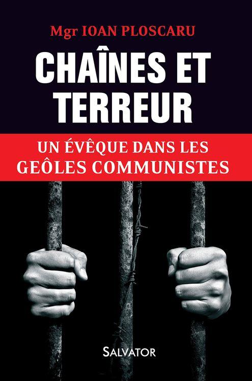 Chaînes et terreur, un évêque dans les geôles communistes